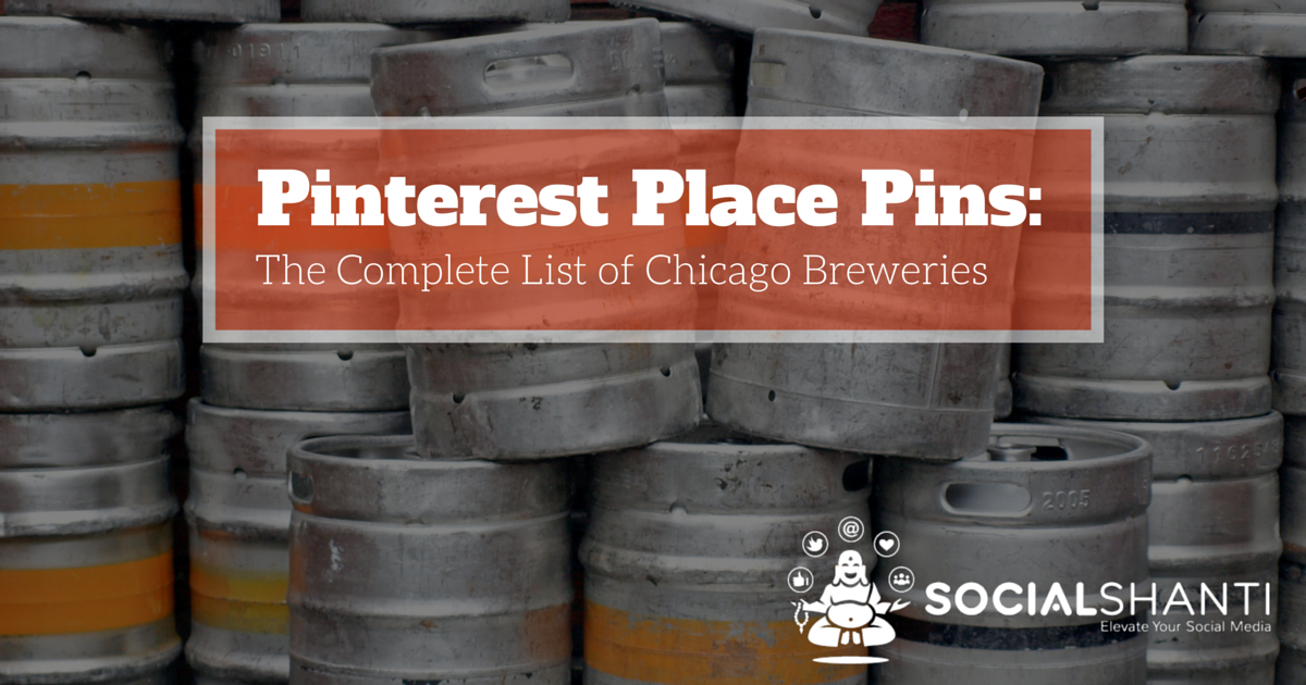 Pinterest Place Pins: The Complete List of Chicago Breweries