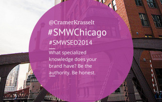 What specialized knowledge does your brand have? Be the authority. Be honest. @Cramer Krasselt #SMWChicago #SMWSEO2014